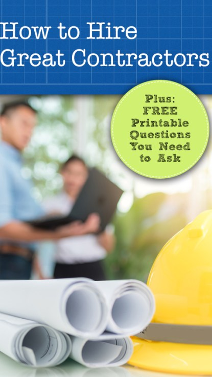 How to Hire Great Contractors! Plus: Free Printable Questions You Need to Ask