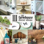 Check out these 111 DIY Farmhouse Decor ideas and get a ton of inspiration on how you can decorate your house in the farmhouse style without breaking the bank!