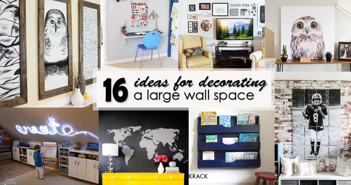 16 Ideas for Decorating a Large Wall Space - Pretty Handy Girl