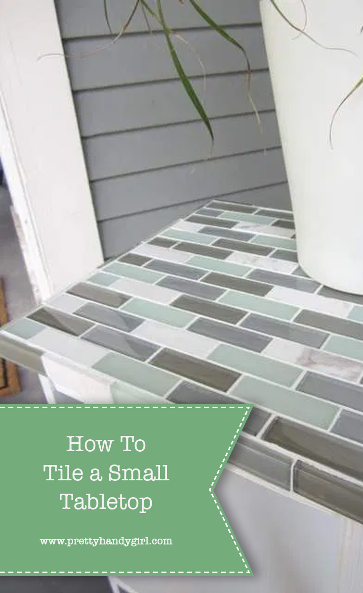 How to Tile a Small Table Top | Pretty Handy Girl