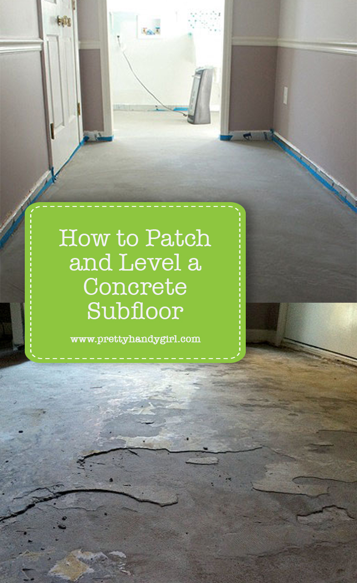 How to Patch and Level a Concrete Subfloor | Pretty Handy Girl