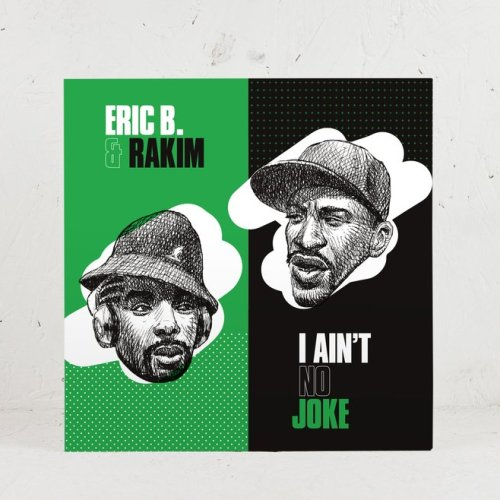 Eric B. & Rakim – I Ain't No Joke / Eric B. Is On The Cut