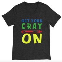 Get Your Cray On Unisex V-neck T-shirt - Teacher Shirts