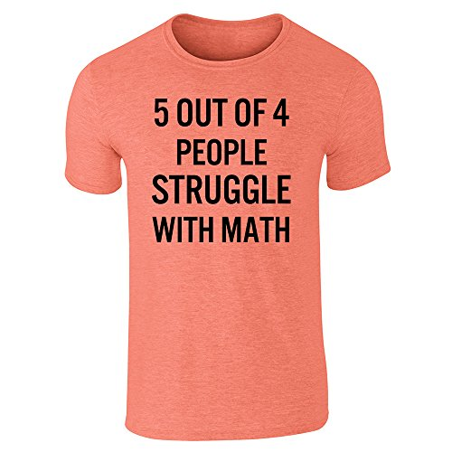Pop Threads 5 Out of 4 People Struggle with Math Heather Orange 2XL Short Sleeve T-Shirt