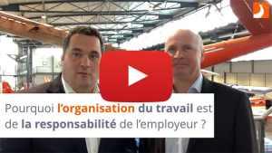 Pourquoi l'organisation du travail est de la responsabilité de l'employeur ?