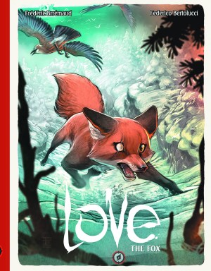 LOVE HC VOL 02 THE FOX (Frédéric Brrémaud & Federico Bertolucci)