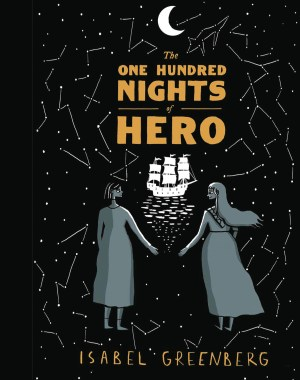 ONE HUNDRED NIGHTS OF HERO (Isabel Greenberg) GN