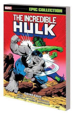INCREDIBLE HULK EPIC COLLECTION (14) TP GOING GRAY [#314-330+]