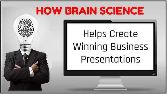 The Brain Science Behind Creating Winning Business Presentations