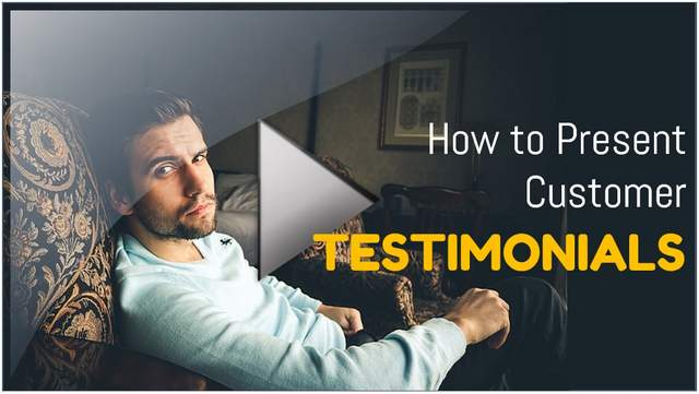 Present Customer Testimonials