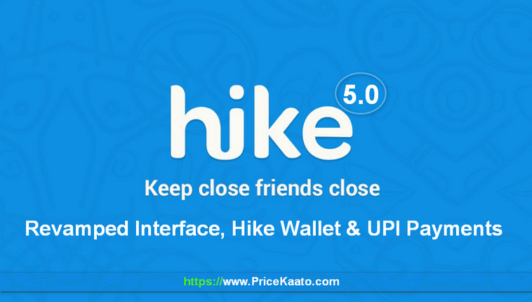 Hike 5.0 Launched With UPI-Based Payments System And Hike Wallet