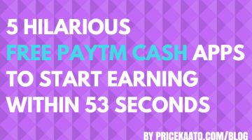5 Hilarious Free Paytm Cash Apps To Start Earning Within 53 Seconds