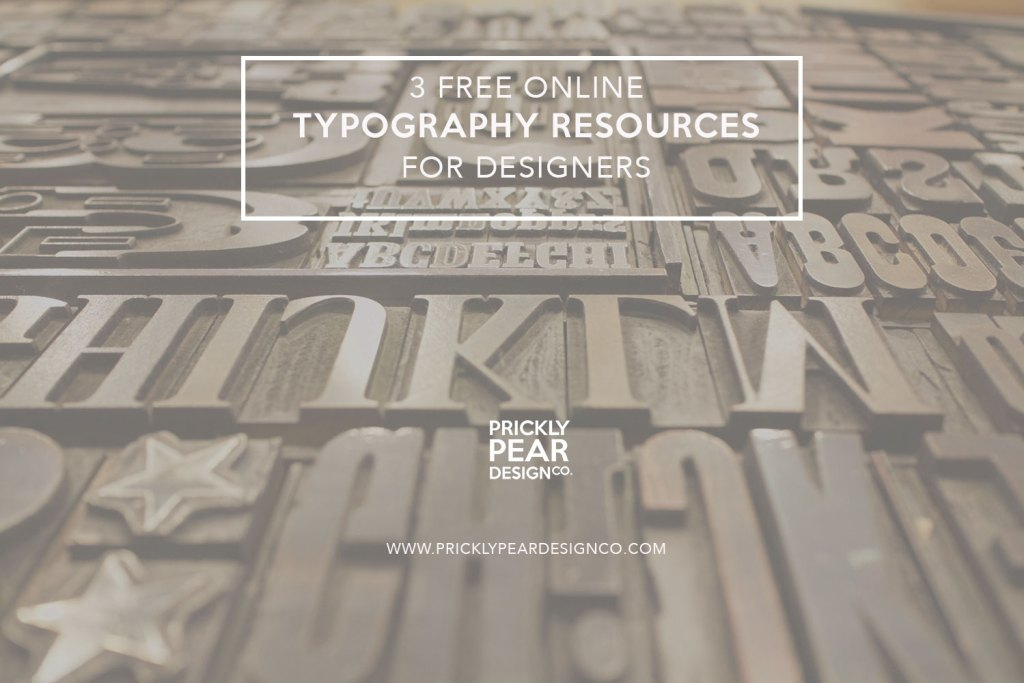 3 Free Online Typography Resources for Designers   Graphic Design   Prickly Pear Design Co.   DIY Graphic Design for Small Business   Design Tutorials for Self Taught Graphic Designers