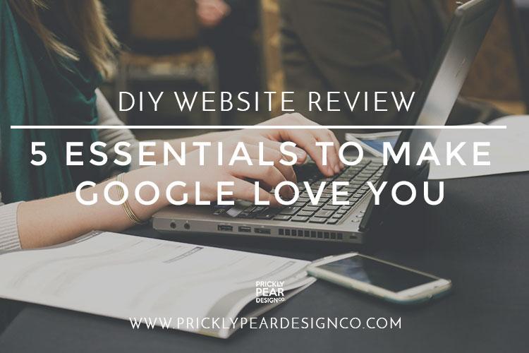 5 Essentials to Make Google Love You | DIY Website Review | DIY SEO | Grow Your Blog