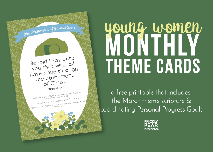 Young Women Monthly Theme Card Printable | March 2017 | LDS | Free Printable | Prickly Pear Design Co.