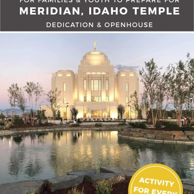 Come to the Temple – FREE Lessons for Families & Youth to Help Prepare for the Meridian, Idaho Temple Dedication