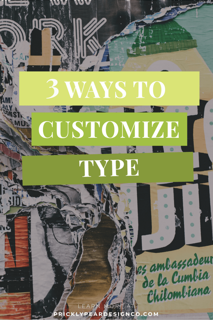 3 Ways to Customize Type (and how to do it in Canva) by Prickly Pear Design Co.