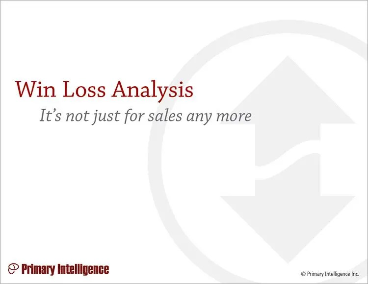 eBook: Win Loss Analysis, It's Not Just for Sales