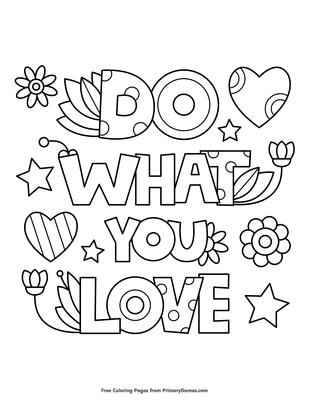 Do What You Love Coloring Page Free Printable Pdf From Primarygames