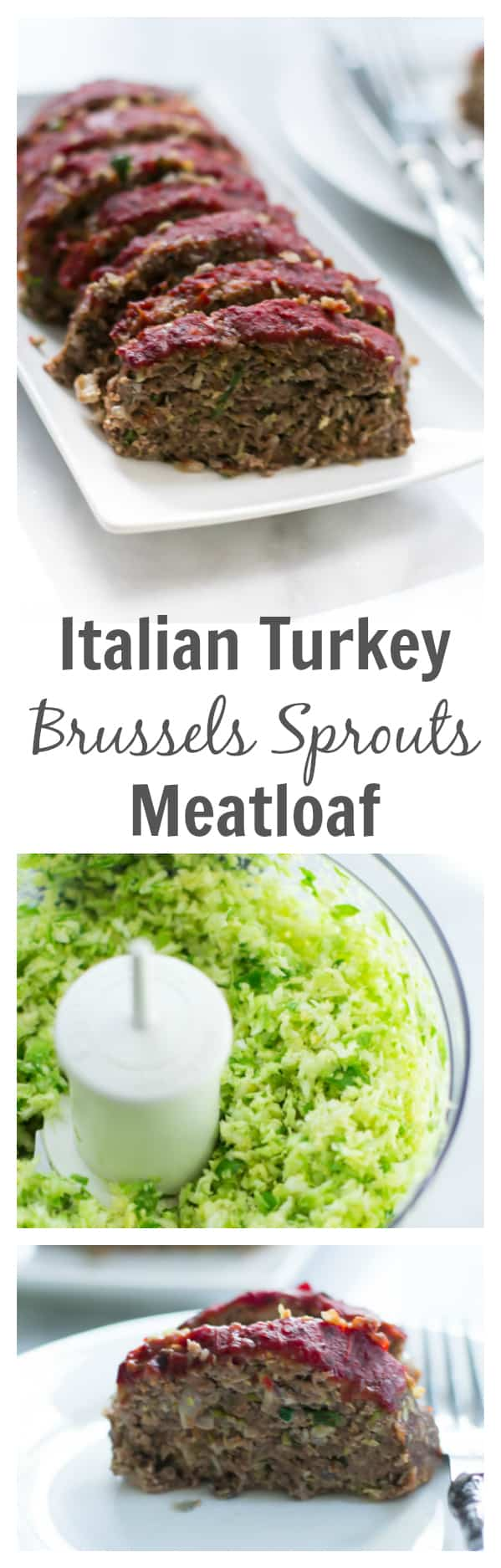 Turkey Brussels Sprout Meatloaf - This Italian Turkey & Brussels Sprouts Meatloaf is made healthier by using extra-lean Italian Turkey and shredded brussels sprouts. It is also very moist and flavourful.