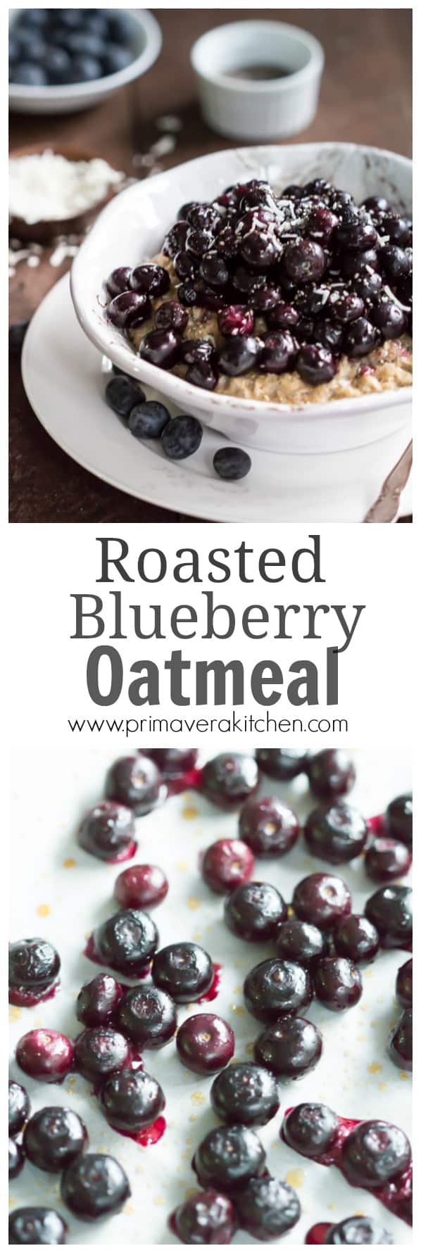 Roasted Blueberry Oatmeal - This Roasted Blueberry Oatmeal is a healthy and delicious way to start your day. It is made with coconut milk and the berries are roasted with maple syrup.