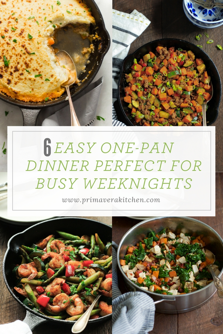 6 Easy One-Pan Dinner Perfect for Busy Weeknights - These 6 Easy One-Pan Dinner are Perfect for Busy Weeknights because they are easy and quick to make, healthy and loaded with lots of veggies. Also, these one-pan meals make clean-up a breeze! | www.primaverakitchen.com
