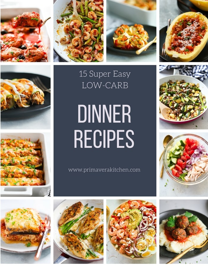 15 Super Easy Low Carb Dinner Recipes Primavera Kitchen