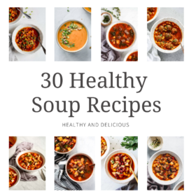 titled photo collage (and shown):30 healthy soup recipes