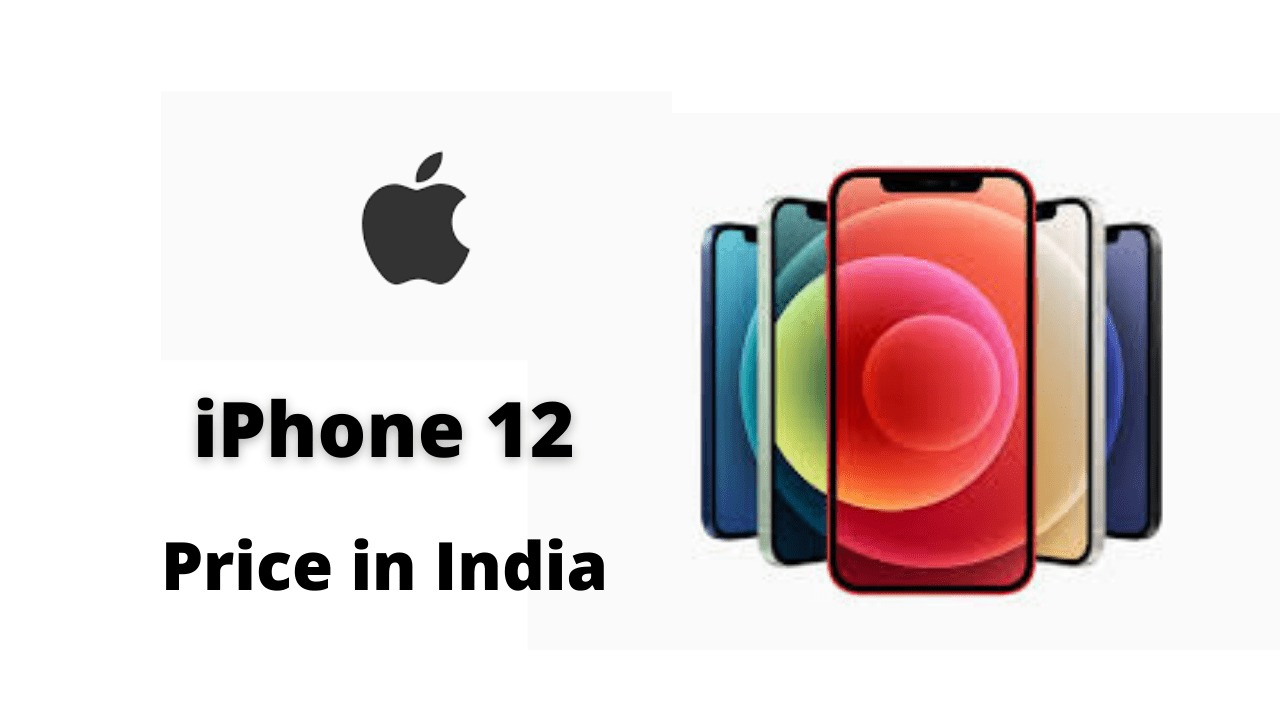 iPhone 12 Pro और iPhone 12 Pro Max की कीमत/ iPhone 12 Mini की कीमत/ iPhone 12 की कीमत/iphone 12 price-iPhone 12 Price in India