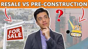Toronto Resale vs Pre-construction