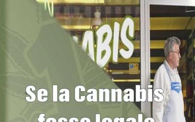 Se la Cannabis fosse legale…