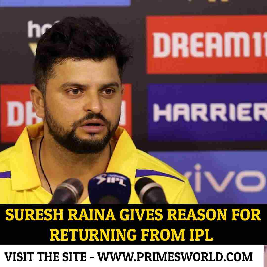 Suresh Raina gives reason for returning from IPL