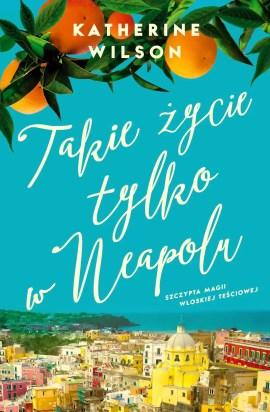 książki o Neapolu, książki o Włoszech, takie życie tylko w Neapolu