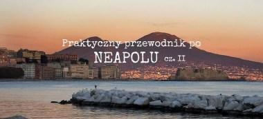 Neapol, przewodnik po Neapolu, Wezuwiusz, widok na Wezuwiusz, co zobaczyć w Neapolu, co zwiedzić w Neapolu, co zjeść w Neapolu, Neapol Artecard, metro w Neapolu, transport publiczny w Neapolu