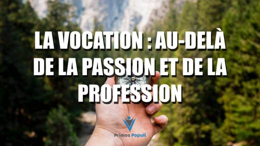 Vocation – Beyond Passion and Profession