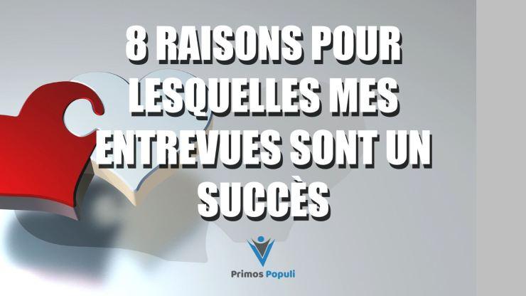 8 raisons pour lesquelles mes entrevues sont un succès