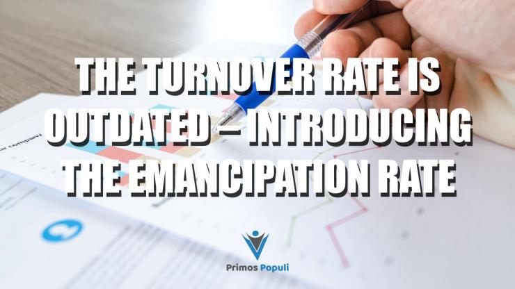 The Turnover Rate is Outdated – Introducing the Emancipation Rate