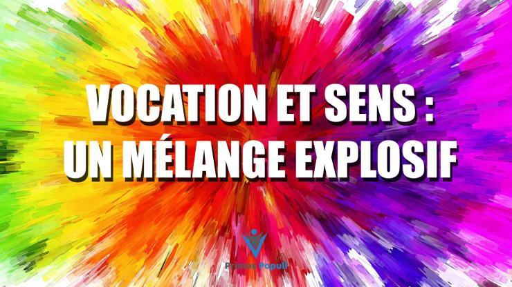 Vocation et Sens : Un mélange explosif