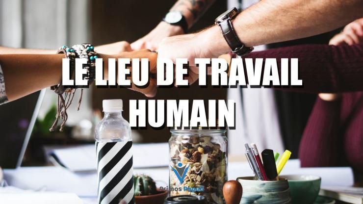 Le lieu de travail humain