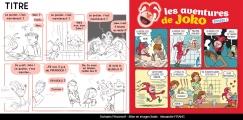 <h5>01-Les aventures de Joko. </h5><p>Pour les jus de fruits Joker & Bayard Presse, 2016. Scénario crayonné : PrincessH. Dessin final : Alexandre Franc.</p>