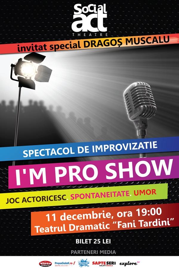i m pro show 11 decembrie prin galati