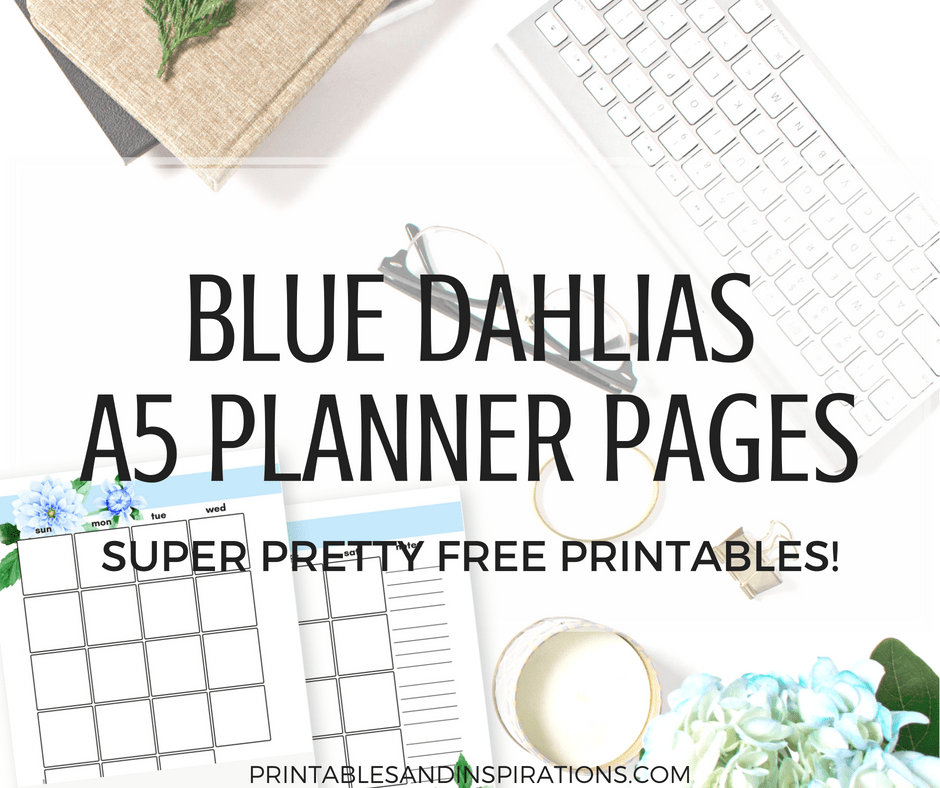Free A5 printable planner - beautiful blue dahlias! See all 17 pages for your bullet journal layout. Download now for free! #printableplanner #freeprintable #printablesandinspirations