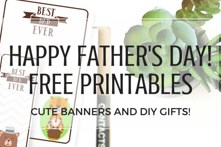 Happy Father's Day gift ideas, Father's Day cards, best dad ever, Father's Day banners, Father's Day printables, free printable bookmarks, free printable notes, DIY gifts for dad, Father's Day DIY