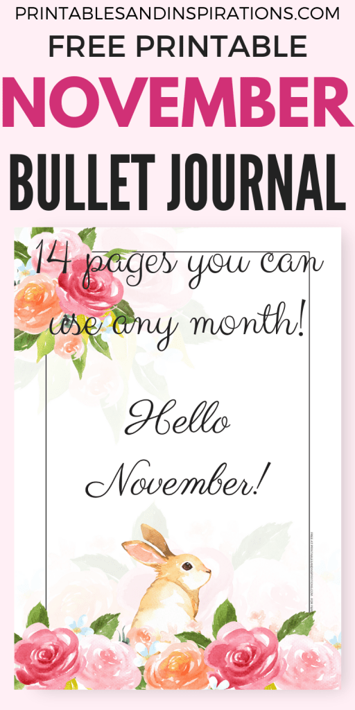 Free November Bullet Journal Printable Planner You can use for any month. Roses printable planner pages with monthly spread, weekly spread, dotted paper and more ideas your bujo inspiration. Get your free download now! #bulletjournal #printableplanner #freeprintable #printablesandinspirations
