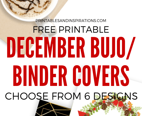 Free December Bujo And Binder Covers! Choose from 6 December themes for your bullet journal or use as a cover for your home binder. Free download now! #bujoideas #freeprintable #bulletjournal #printablesandinspirations