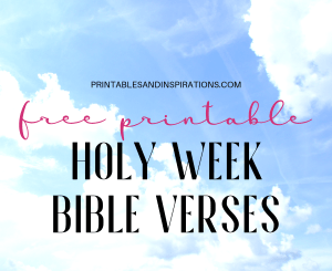 7 Last Words of Jesus on the Cross - free printable pdf and png images of Holy Week Bible verses in NIV and NKJV. #freeprintable #HolyWeek #Bibleverses #Easter #printablesandinspirations