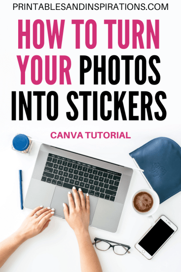 How to turn photos into stickers, make a picture into a sticker, make your own stickers, Canva tutorial #canva #plannerstickers #planneraddict #printablesandinspirations #diy #lifeplanner #happyplanner