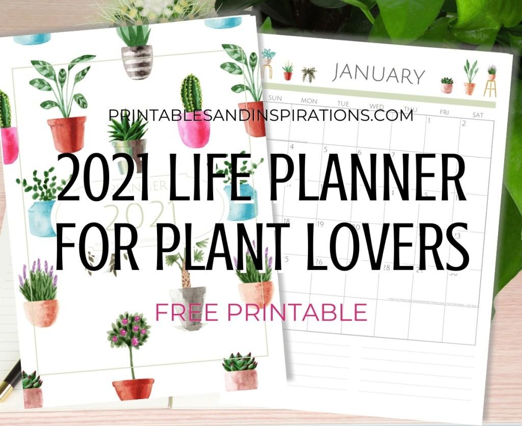 Free printable 2021 green planner for plant lovers - 2021 monthly calendar - #printablesandinspirations #freeprintable #plantlover