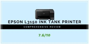 Epson EcoTank L3150 Ink Tank Printer Review 2020