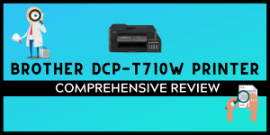 Brother DCP-T710W Printer Detailed Review